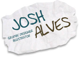Josh Alves: Graphic Designer / Illustrator